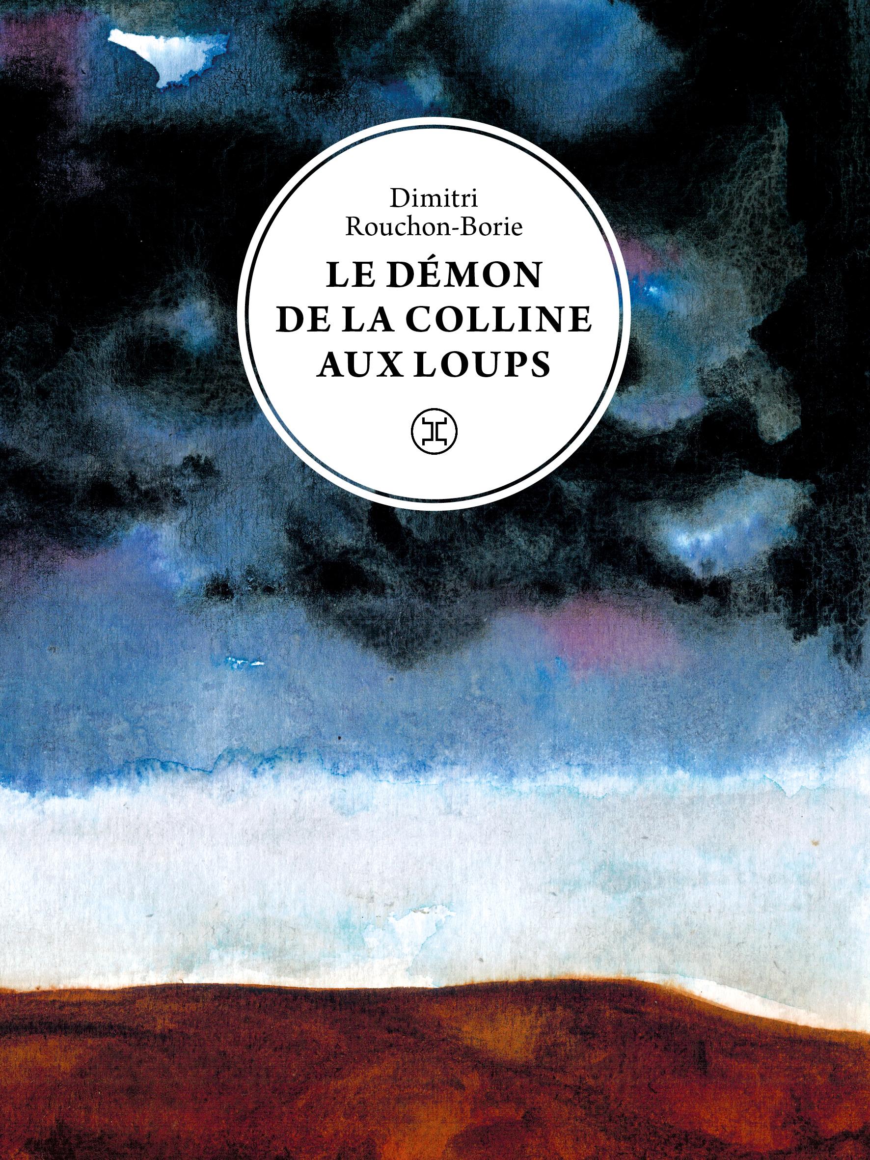 Le démon de la colline aux loups : Dimitri Rouchon-Borie