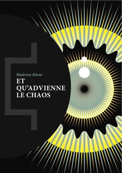 couverture du livre Et qu'advienne le chaos