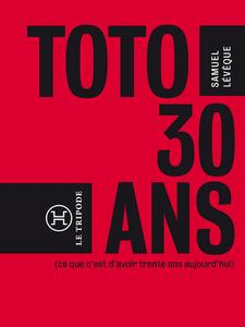Toto, 30 ans